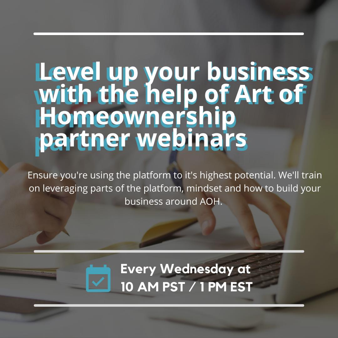 Art of HomeownershipWeekly Partner Webinar-3